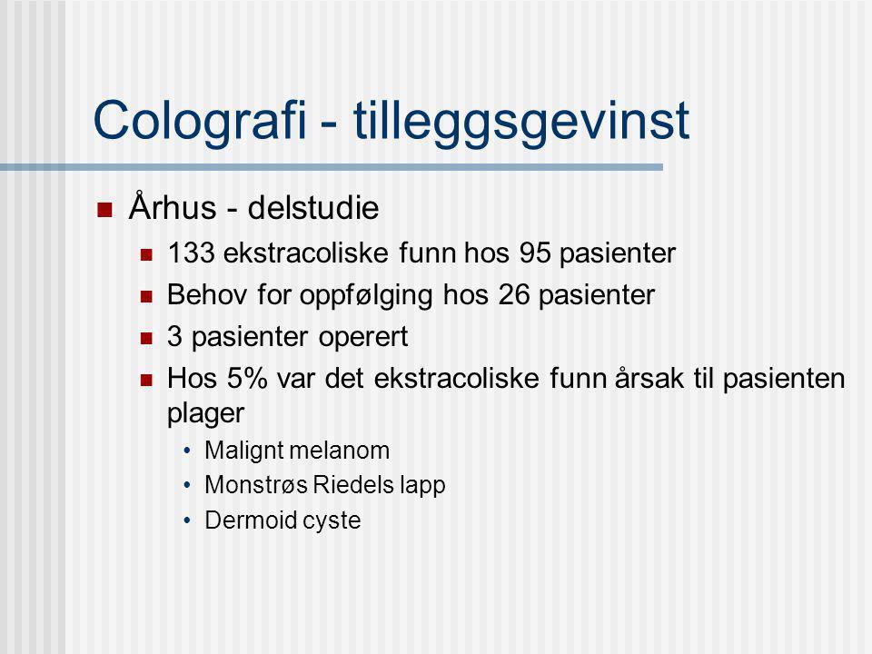 Colografi - tilleggsgevinst Århus - delstudie 133 ekstracoliske funn hos 95 pasienter Behov for oppfølging hos 26 pasienter 3 pasienter operert Hos 5%
