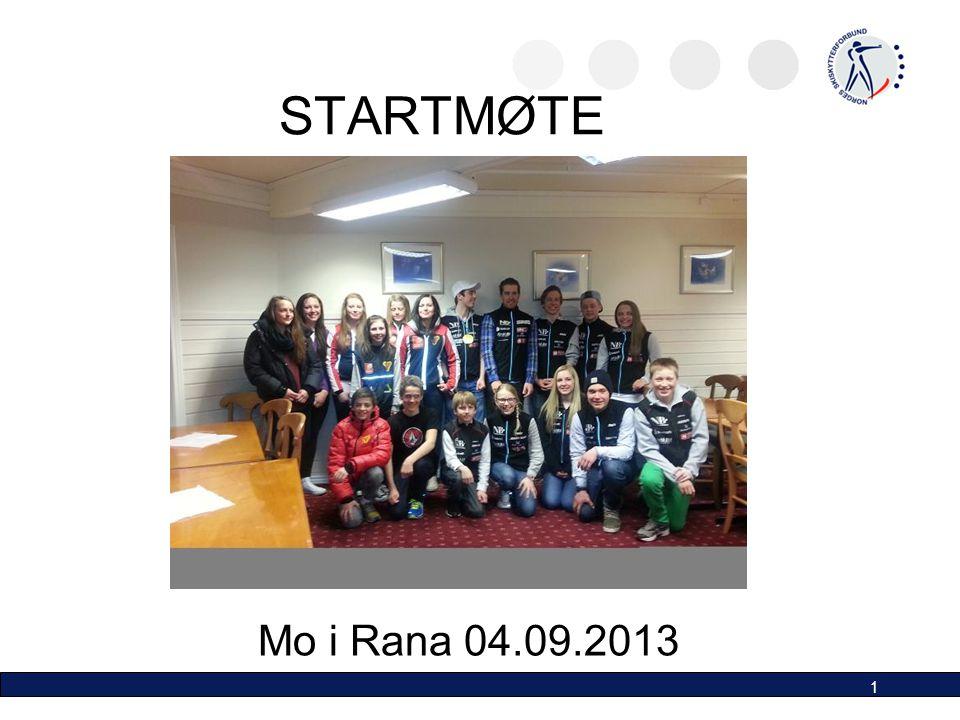 STARTMØTE Nordland skiskytterkrets Mo i Rana 04.09.2013 1
