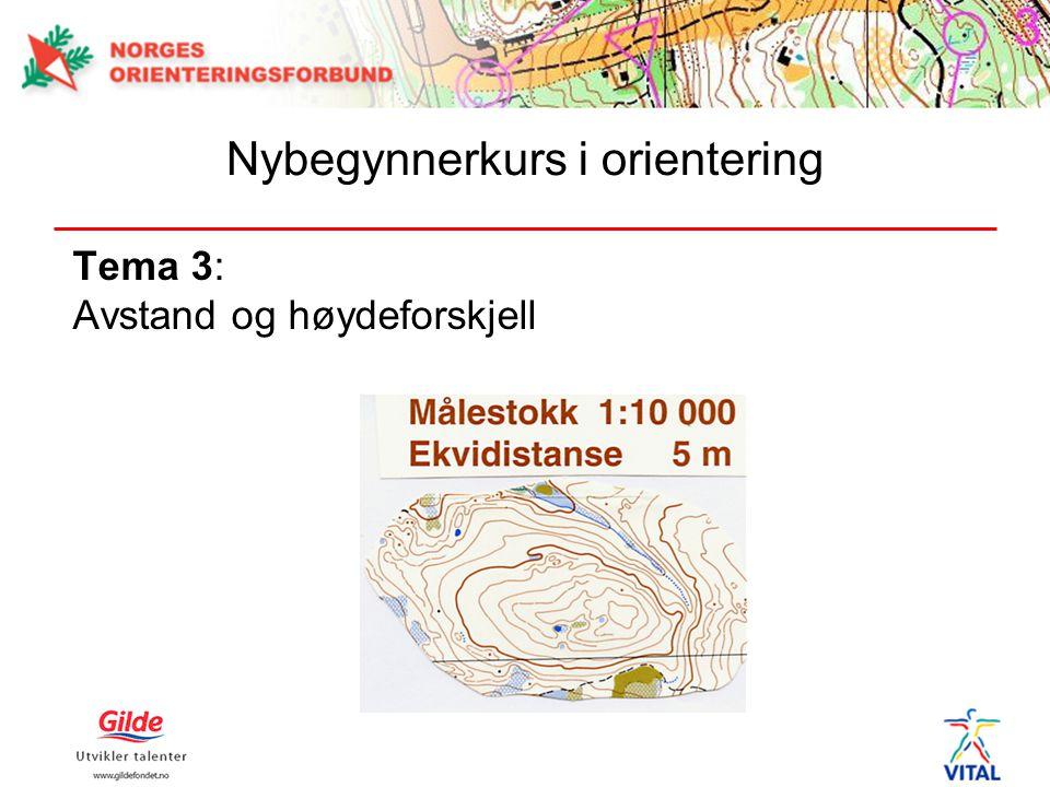 Tema 3: Avstand og høydeforskjell Nybegynnerkurs i orientering