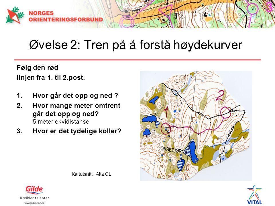 Øvelse 2: Tren på å forstå høydekurver Følg den rød linjen fra 1. til 2.post. 1.Hvor går det opp og ned ? 2.Hvor mange meter omtrent går det opp og ne