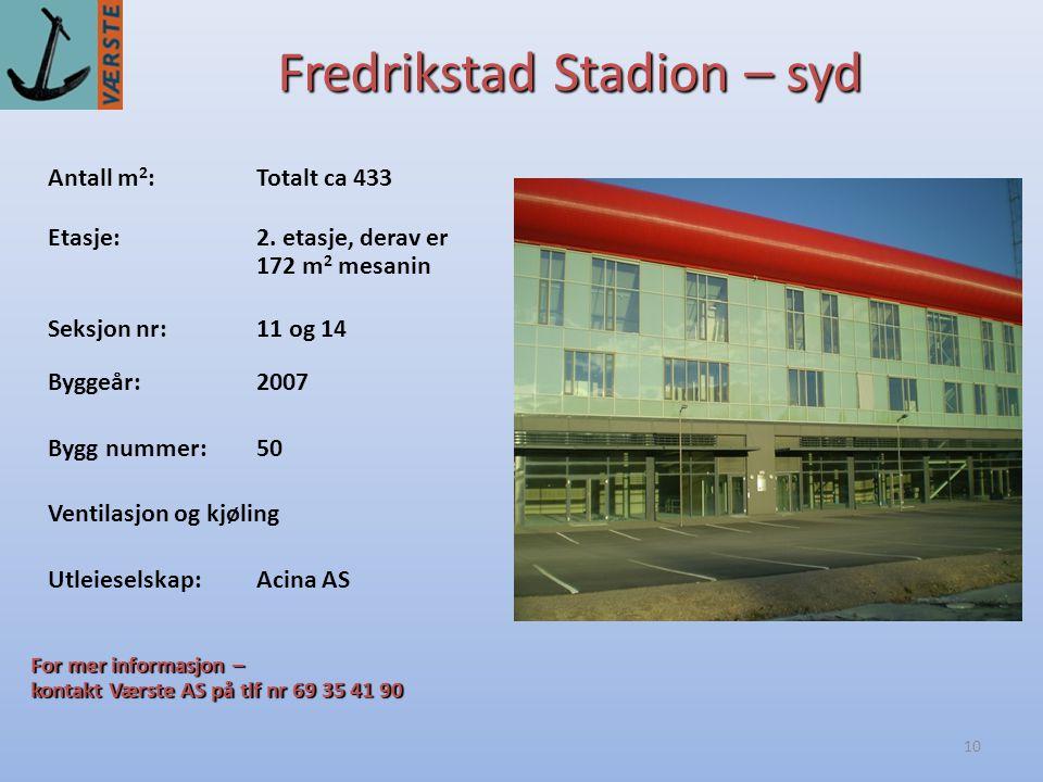 10 Fredrikstad Stadion – syd Antall m 2 :Totalt ca 433 Byggeår:2007 Etasje:2.