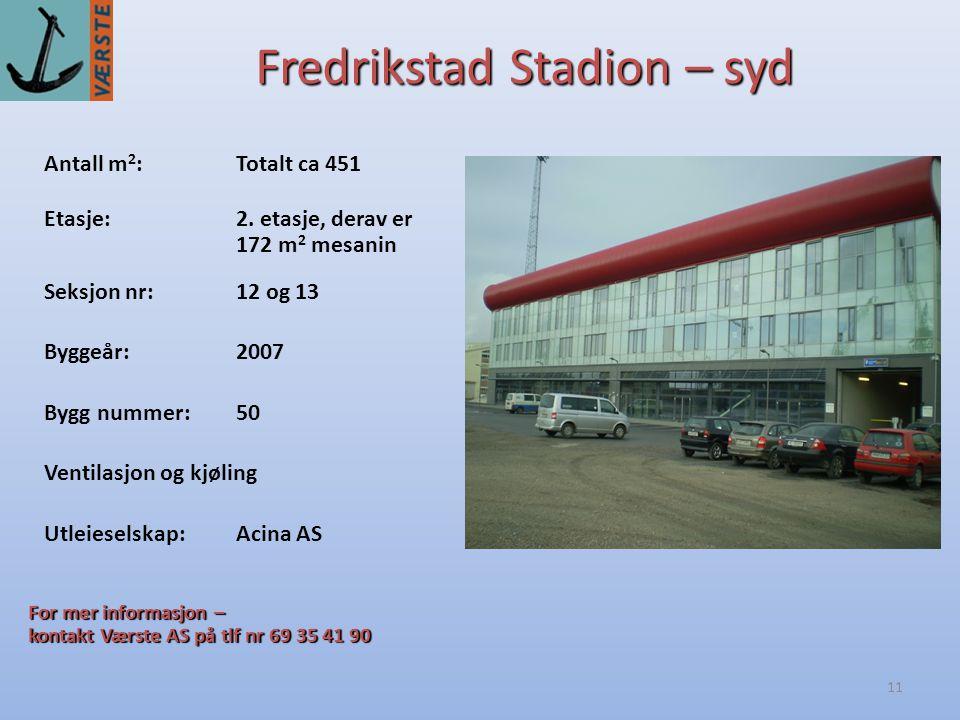 11 Fredrikstad Stadion – syd Antall m 2 :Totalt ca 451 Byggeår:2007 Etasje:2.