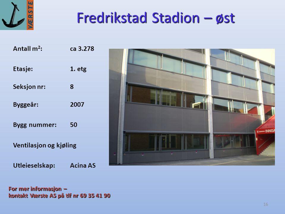 16 Fredrikstad Stadion – øst Antall m 2 :ca 3.278 Byggeår:2007 Etasje:1.