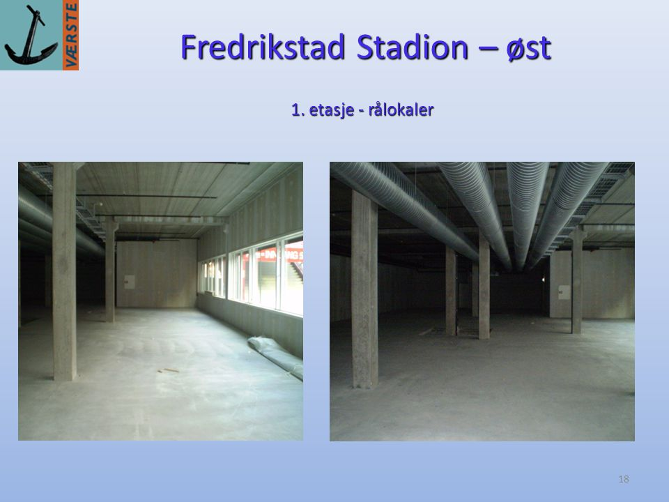 18 Fredrikstad Stadion – øst 1. etasje - rålokaler