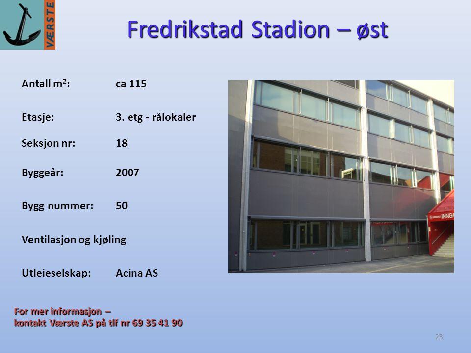23 Fredrikstad Stadion – øst Antall m 2 :ca 115 Byggeår:2007 Etasje:3.