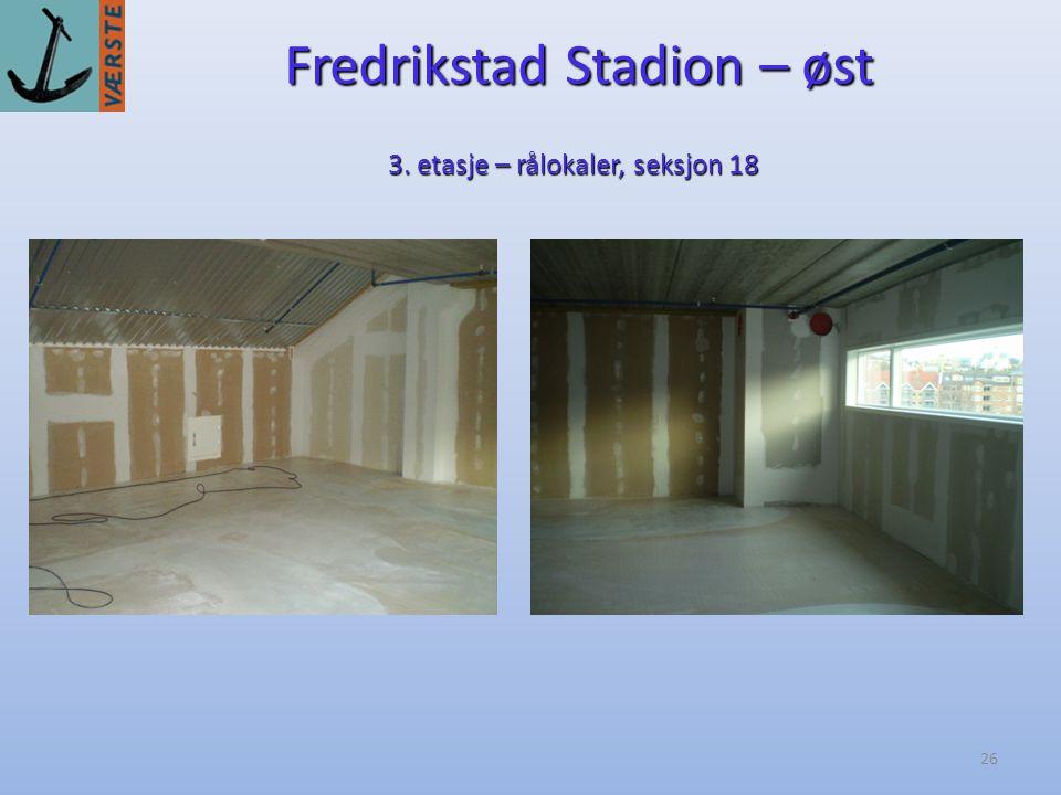 26 Fredrikstad Stadion – øst 3. etasje – rålokaler, seksjon 18