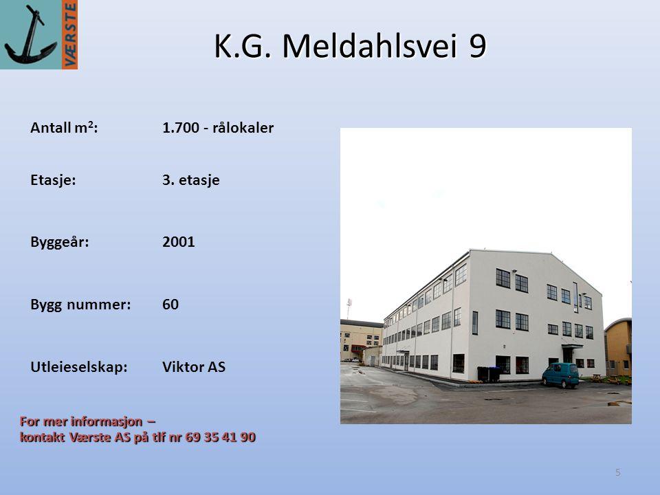 5 K.G.Meldahlsvei 9 Antall m 2 :1.700 - rålokaler Byggeår:2001 Etasje:3.