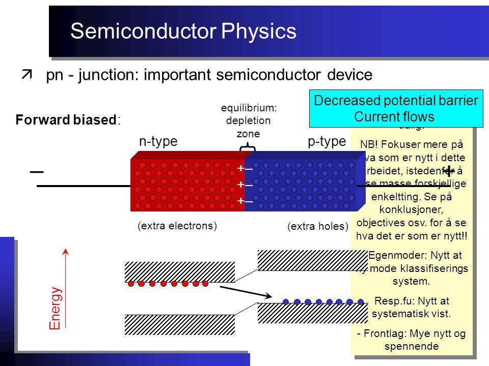 Semiconductor Physics äpn - junction: important semiconductor device - noe om objectives med arbeidet må sies tidlig! NB! Fokuser mere på hva som er n