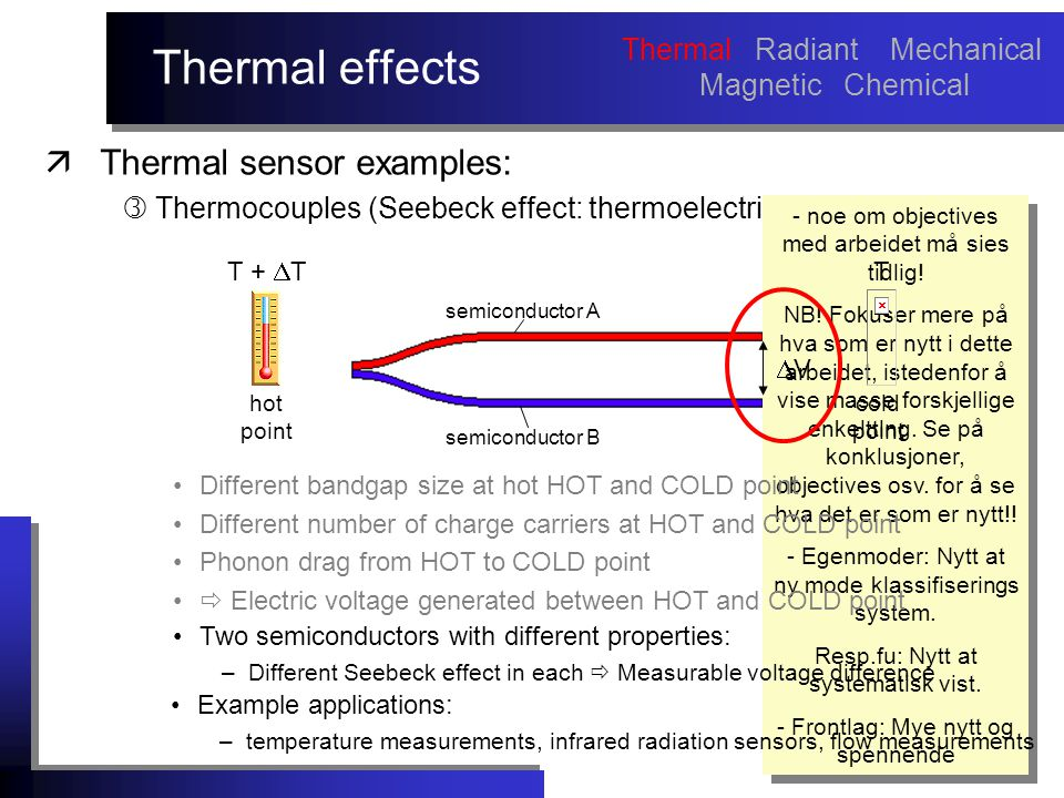 semiconductor B Thermal effects äThermal sensor examples:  Thermocouples (Seebeck effect: thermoelectric effect) - noe om objectives med arbeidet må sies tidlig.