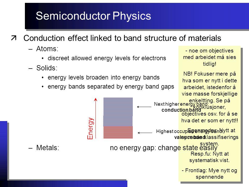Semiconductor Physics - noe om objectives med arbeidet må sies tidlig.