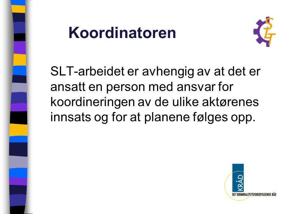 Koordinatoren SLT-arbeidet er avhengig av at det er ansatt en person med ansvar for koordineringen av de ulike aktørenes innsats og for at planene føl