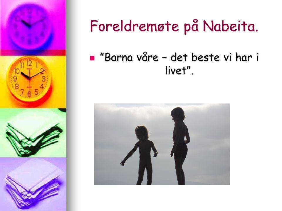 Foreldremøte på Nabeita. Barna våre – det beste vi har i livet .