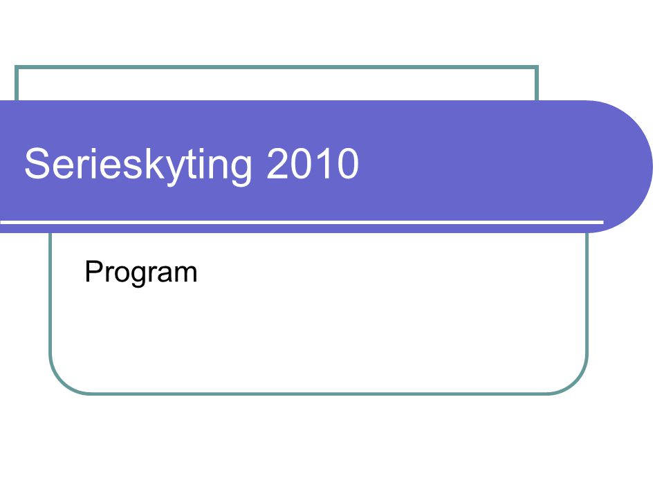 Serieskyting 2010 Program