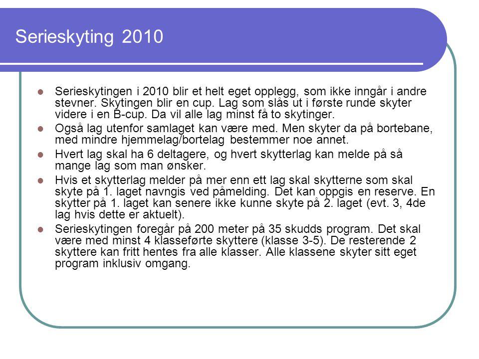 Serieskyting 2010 Serieskytingen i 2010 blir et helt eget opplegg, som ikke inngår i andre stevner.