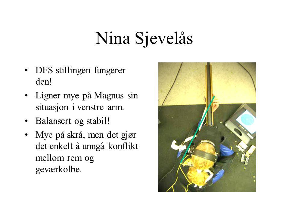 Nina Sjevelås DFS stillingen fungerer den.Ligner mye på Magnus sin situasjon i venstre arm.