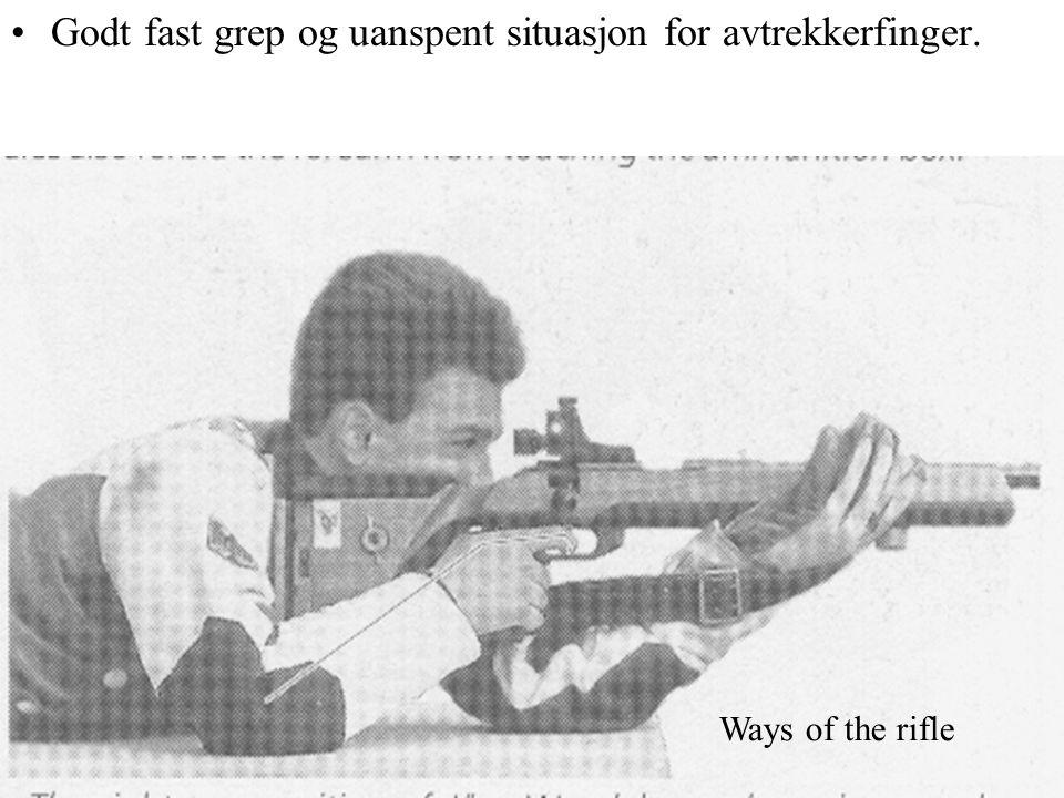 Godt fast grep og uanspent situasjon for avtrekkerfinger. Ways of the rifle