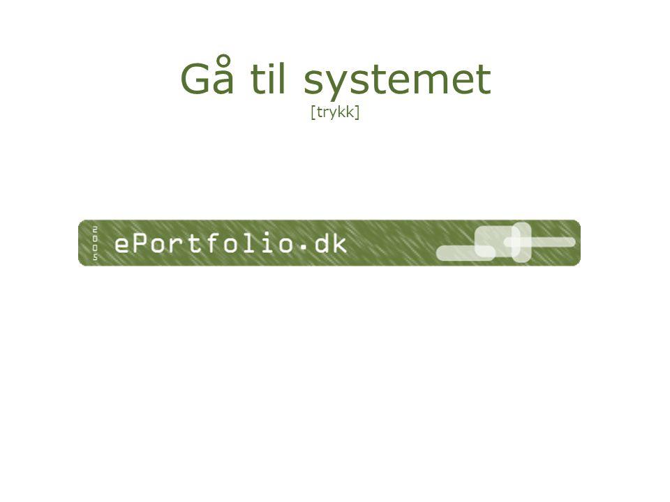 Gå til systemet [trykk]