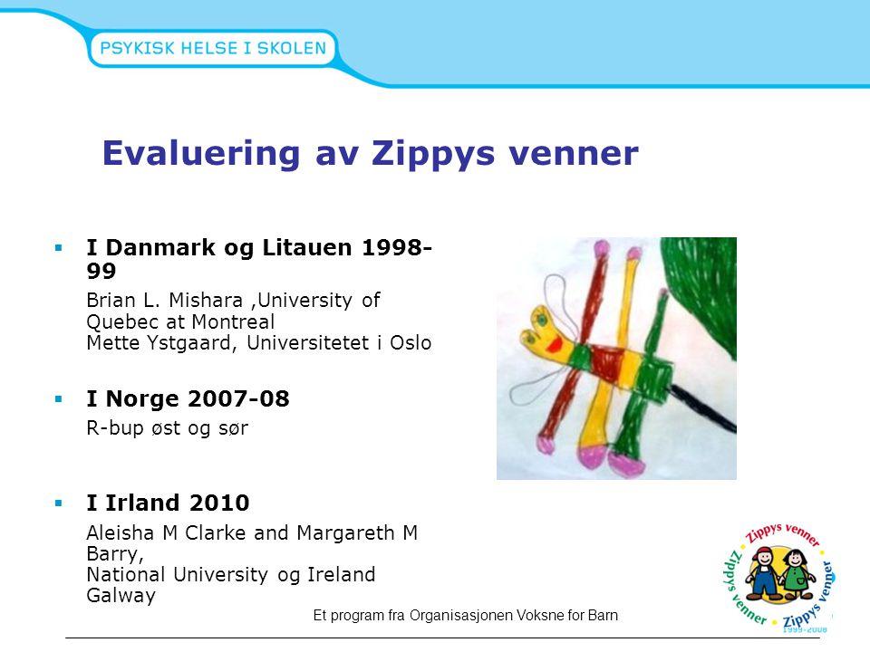 Evaluering av Zippys venner  I Danmark og Litauen 1998- 99 Brian L. Mishara,University of Quebec at Montreal Mette Ystgaard, Universitetet i Oslo  I