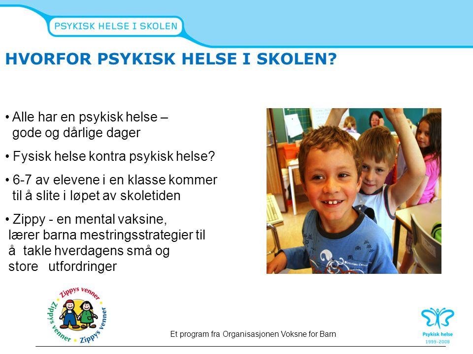 HVORFOR PSYKISK HELSE I SKOLEN? Et program fra Organisasjonen Voksne for Barn Alle har en psykisk helse – gode og dårlige dager Fysisk helse kontra ps