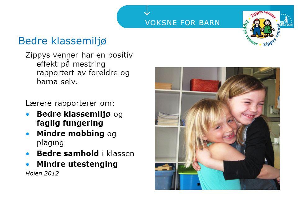 Bedre klassemiljø Zippys venner har en positiv effekt på mestring rapportert av foreldre og barna selv. Lærere rapporterer om: Bedre klassemiljø og fa