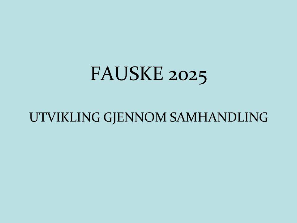 FAUSKE 2025 UTVIKLING GJENNOM SAMHANDLING