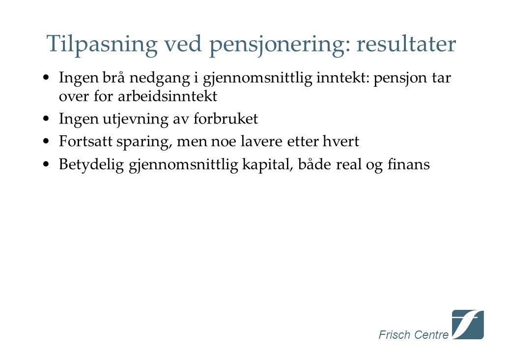Tilpasning ved pensjonering: resultater Ingen brå nedgang i gjennomsnittlig inntekt: pensjon tar over for arbeidsinntekt Ingen utjevning av forbruket Fortsatt sparing, men noe lavere etter hvert Betydelig gjennomsnittlig kapital, både real og finans