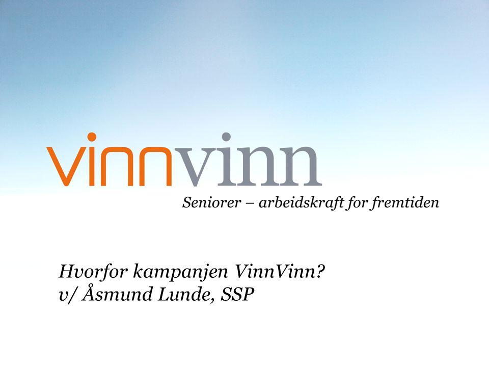 Hvorfor kampanjen VinnVinn? v/ Åsmund Lunde, SSP