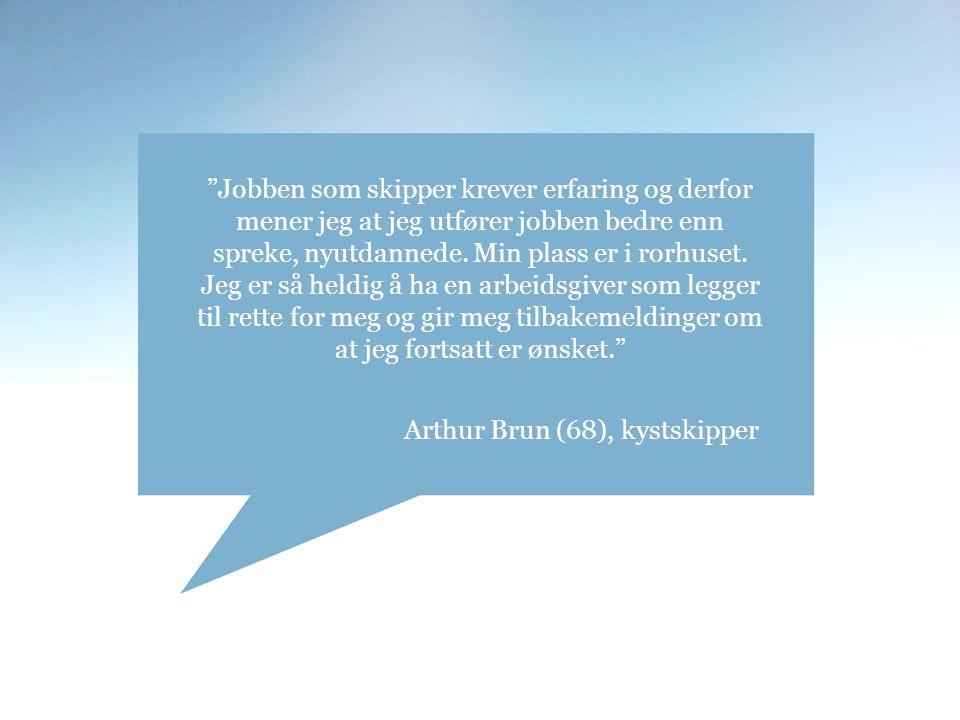 Jobben som skipper krever erfaring og derfor mener jeg at jeg utfører jobben bedre enn spreke, nyutdannede.