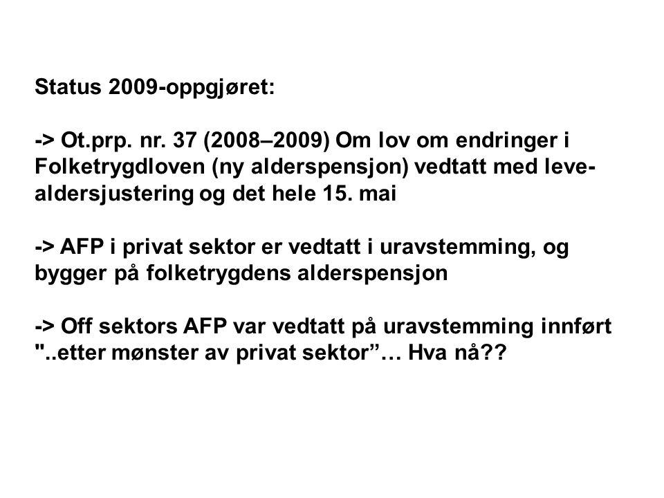 Status 2009-oppgjøret: -> Ot.prp. nr.