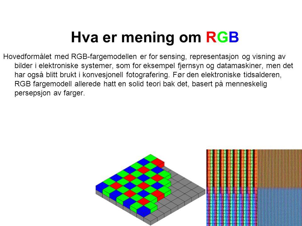 Hva er mening om RGB Hovedformålet med RGB-fargemodellen er for sensing, representasjon og visning av bilder i elektroniske systemer, som for eksempel