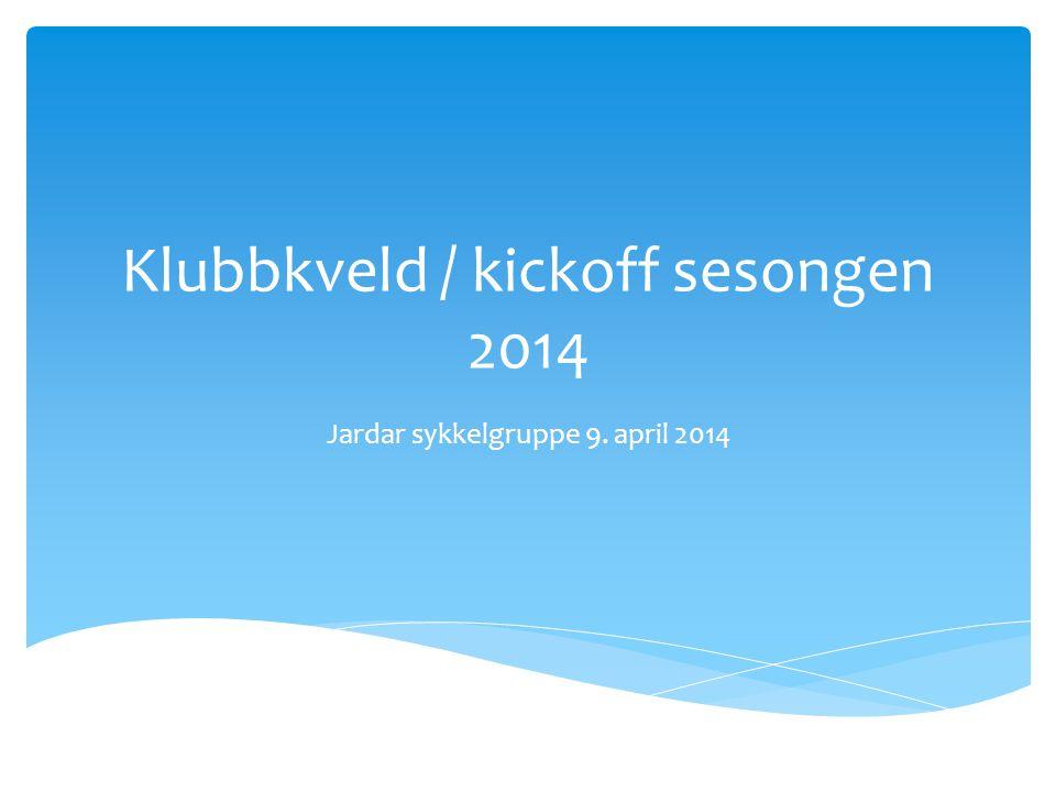 Klubbkveld / kickoff sesongen 2014 Jardar sykkelgruppe 9. april 2014