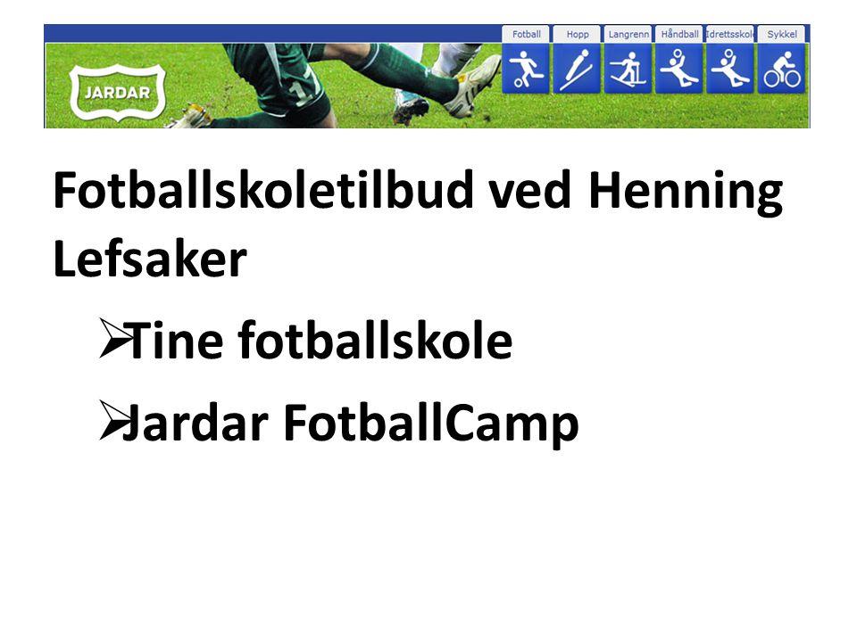 Fotballskoletilbud ved Henning Lefsaker  Tine fotballskole  Jardar FotballCamp