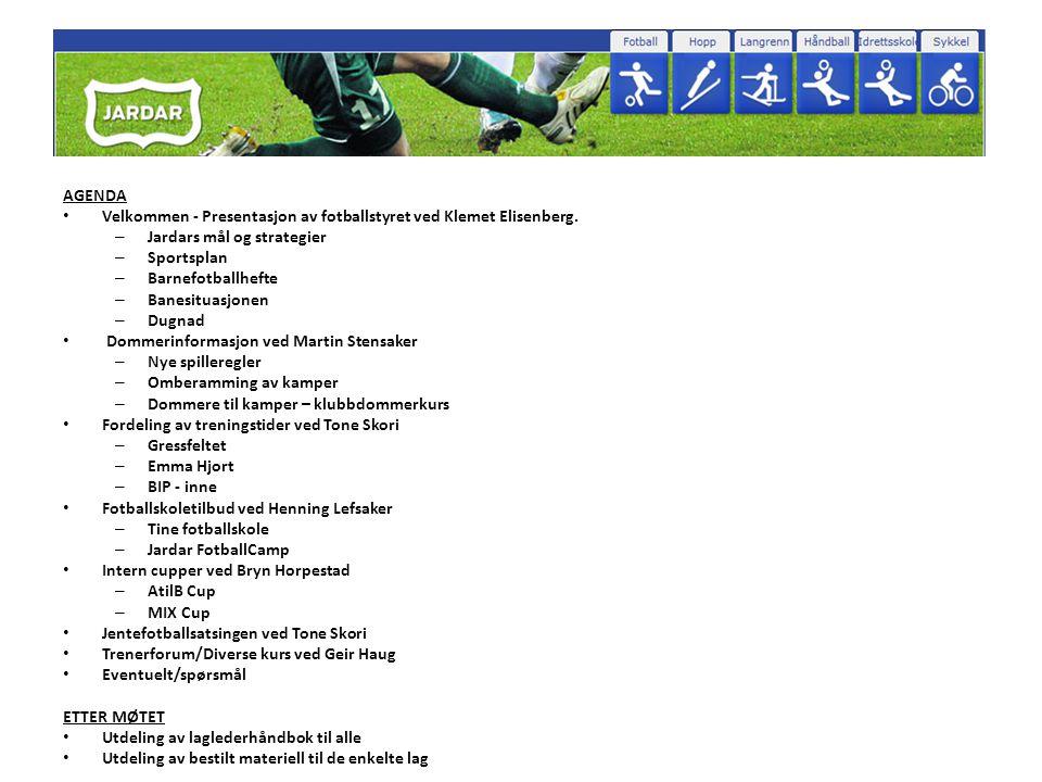 AGENDA Velkommen - Presentasjon av fotballstyret ved Klemet Elisenberg. – Jardars mål og strategier – Sportsplan – Barnefotballhefte – Banesituasjonen