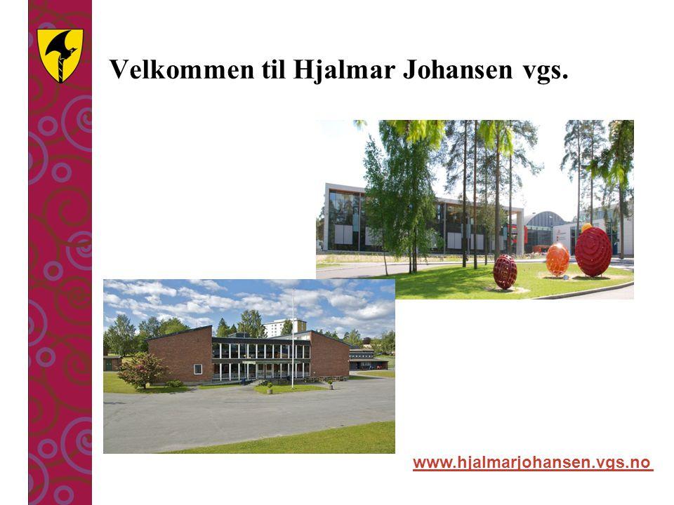 Velkommen til Hjalmar Johansen vgs. www.hjalmarjohansen.vgs.no