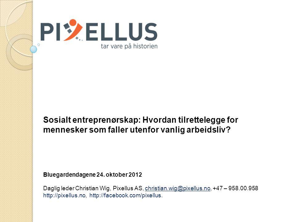 Sosialt entreprenørskap: Hvordan tilrettelegge for mennesker som faller utenfor vanlig arbeidsliv.
