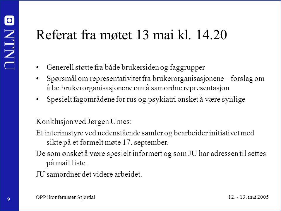 9 12. - 13. mai 2005 OPP. konferansen Stjørdal Referat fra møtet 13 mai kl.