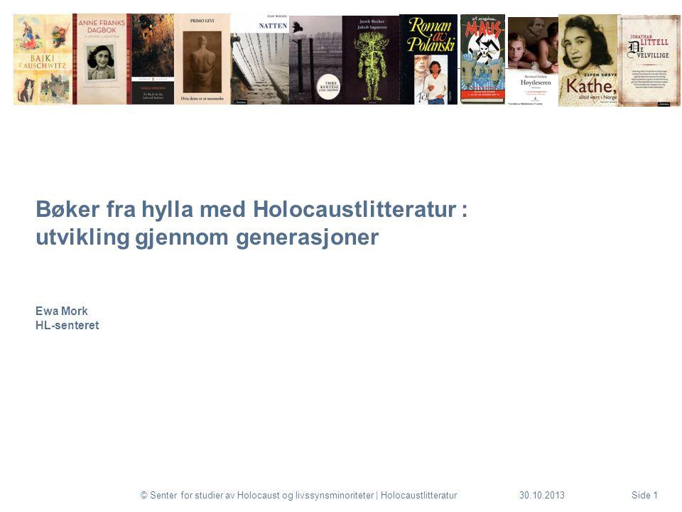 30.10.2013© Senter for studier av Holocaust og livssynsminoriteter | HolocaustlitteraturSide 1 Bøker fra hylla med Holocaustlitteratur : utvikling gje