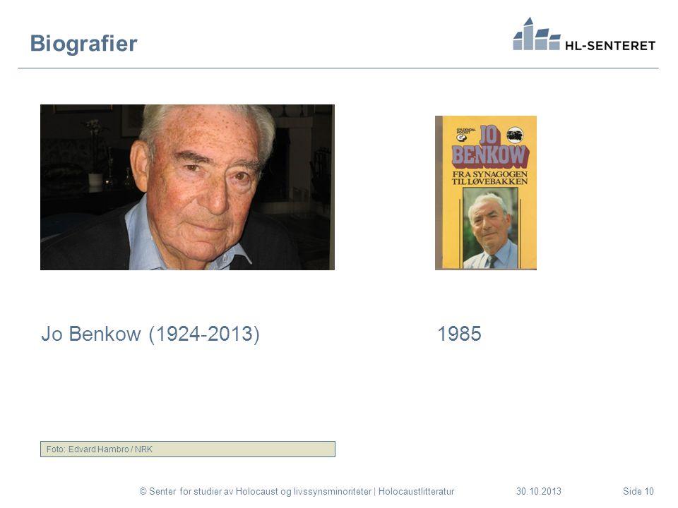 30.10.2013 Biografier Jo Benkow (1924-2013)1985 © Senter for studier av Holocaust og livssynsminoriteter | HolocaustlitteraturSide 10 Foto: Edvard Ham