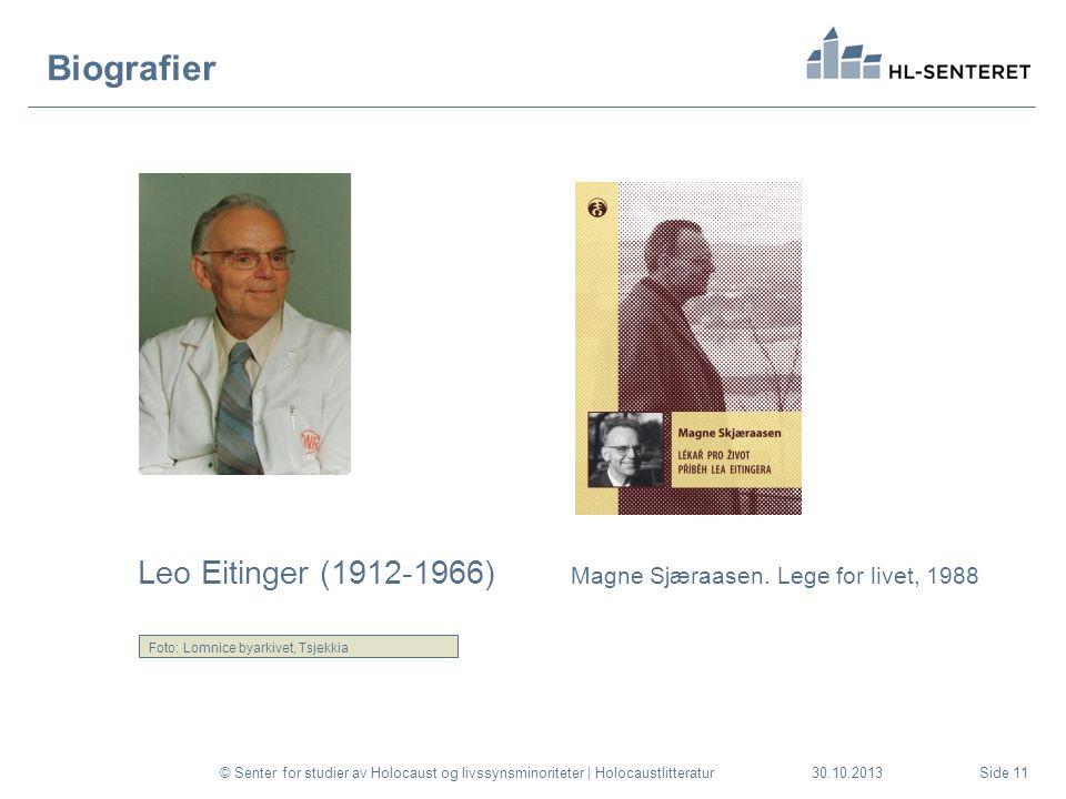 30.10.2013 Biografier Leo Eitinger (1912-1966) Magne Sjæraasen. Lege for livet, 1988 © Senter for studier av Holocaust og livssynsminoriteter | Holoca