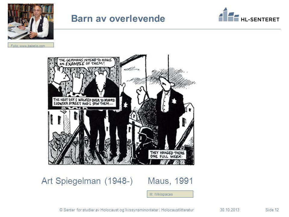 30.10.2013 Barn av overlevende Art Spiegelman (1948-) Maus, 1991 © Senter for studier av Holocaust og livssynsminoriteter | HolocaustlitteraturSide 12