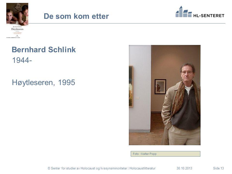 30.10.2013 De som kom etter Bernhard Schlink 1944- Høytleseren, 1995 © Senter for studier av Holocaust og livssynsminoriteter | HolocaustlitteraturSid