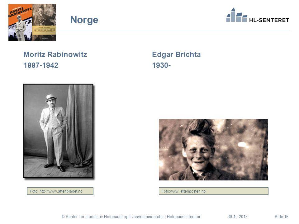 30.10.2013 Norge Moritz Rabinowitz 1887-1942 Edgar Brichta 1930- © Senter for studier av Holocaust og livssynsminoriteter | HolocaustlitteraturSide 16