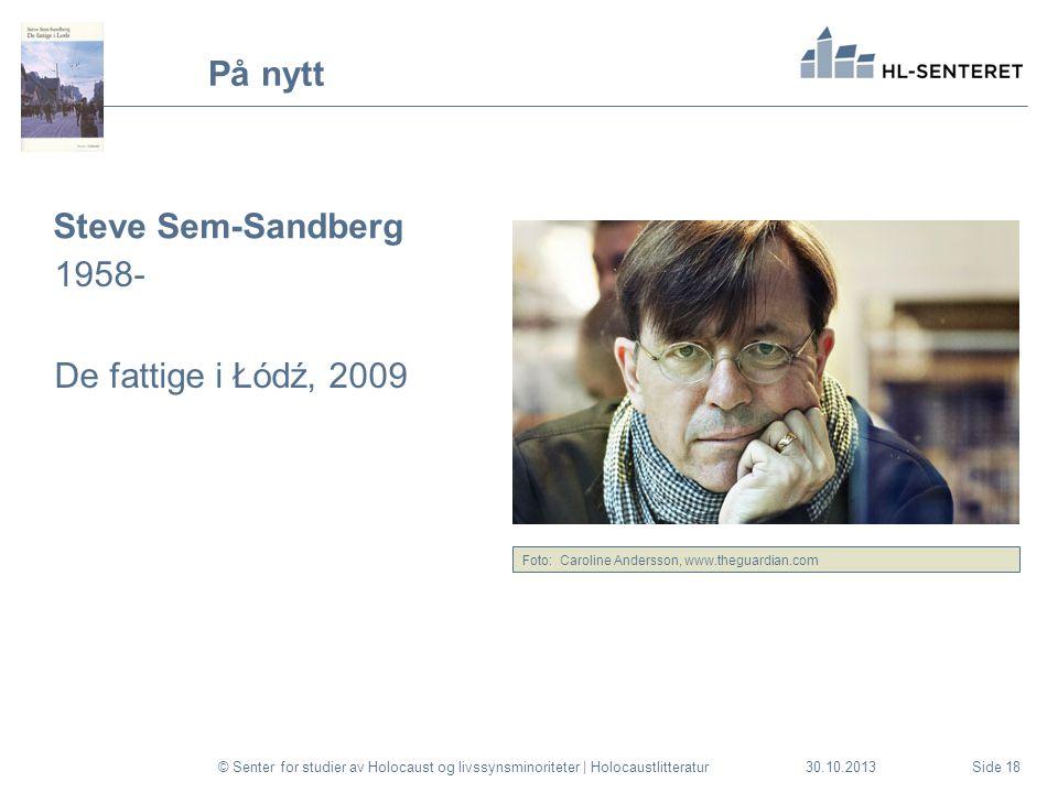 30.10.2013 På nytt Steve Sem-Sandberg 1958- De fattige i Łódź, 2009 © Senter for studier av Holocaust og livssynsminoriteter | HolocaustlitteraturSide