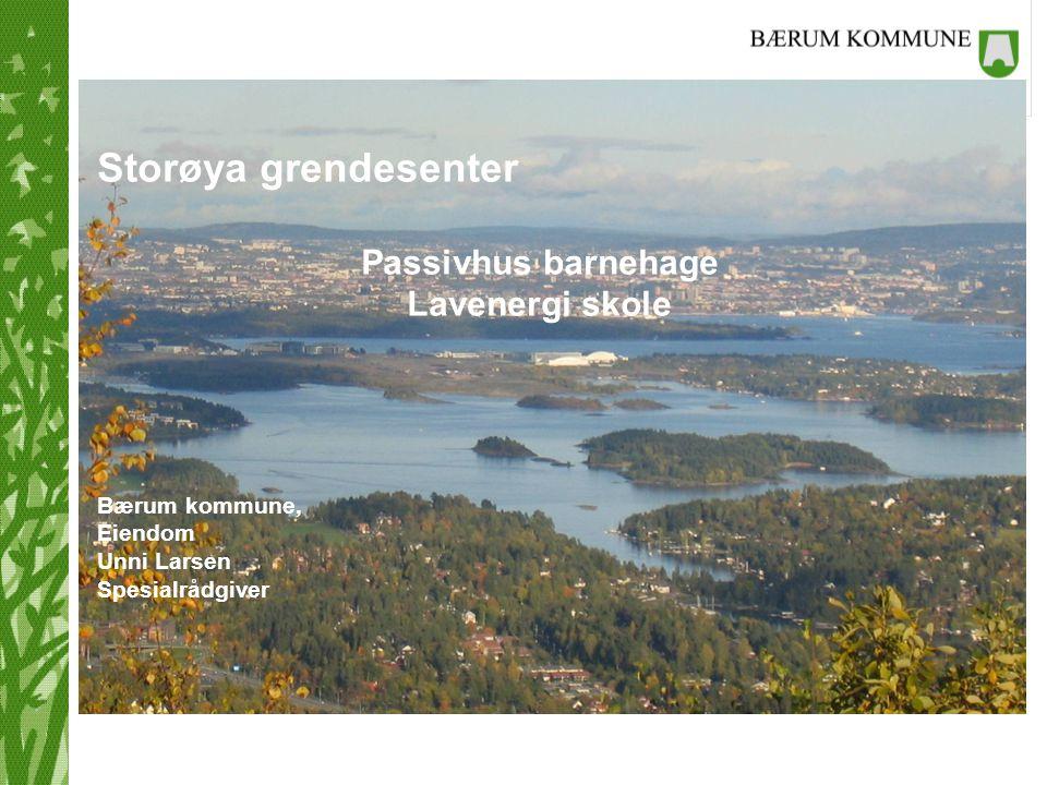 Storøya grendesenter Passivhus barnehage Lavenergi skole Bærum kommune, Eiendom Unni Larsen Spesialrådgiver