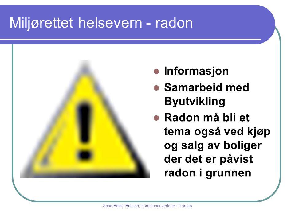 Miljørettet helsevern - radon Informasjon Samarbeid med Byutvikling Radon må bli et tema også ved kjøp og salg av boliger der det er påvist radon i gr