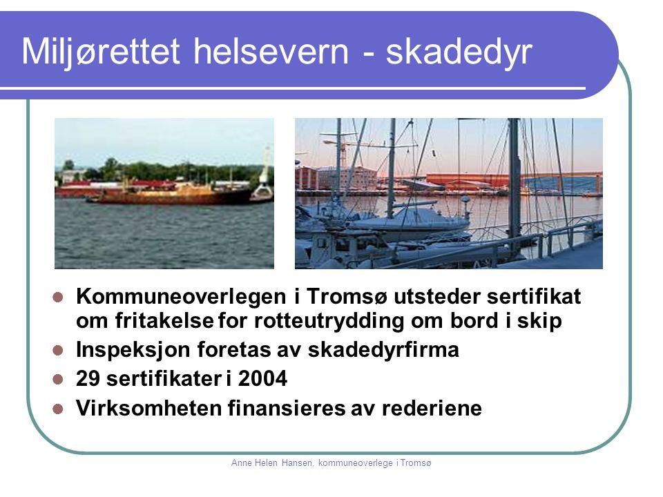 Miljørettet helsevern - skadedyr Kommuneoverlegen i Tromsø utsteder sertifikat om fritakelse for rotteutrydding om bord i skip Inspeksjon foretas av s