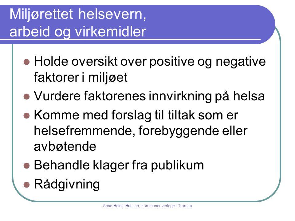 Miljørettet helsevern Sammen for et varmt og livskraftig Tromsø Anne Helen Hansen, kommuneoverlege i Tromsø