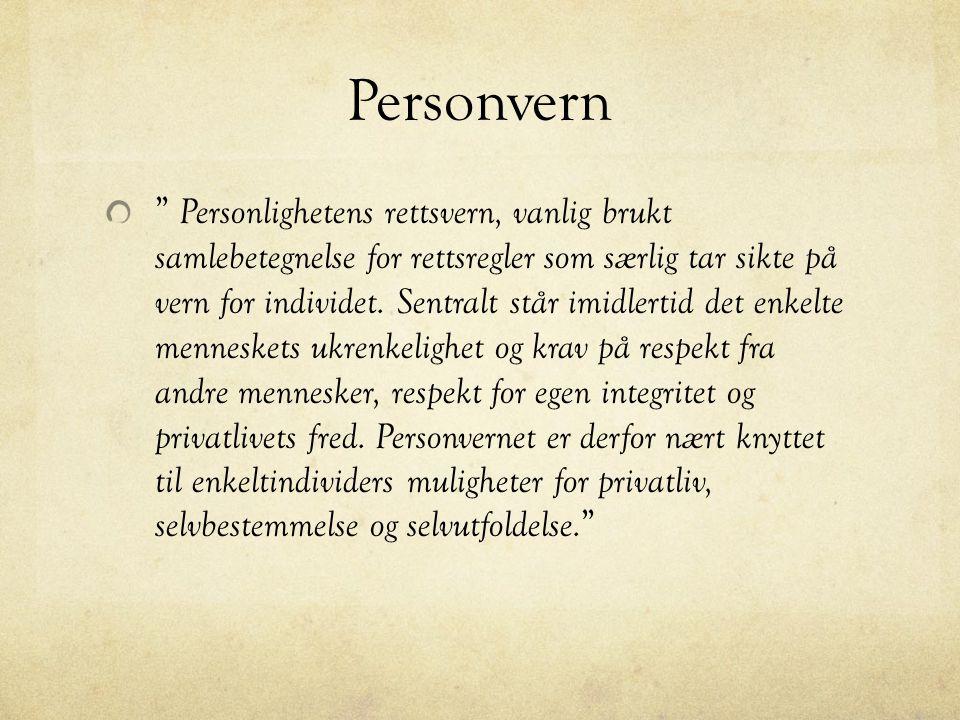Personvern Personlighetens rettsvern, vanlig brukt samlebetegnelse for rettsregler som særlig tar sikte på vern for individet.