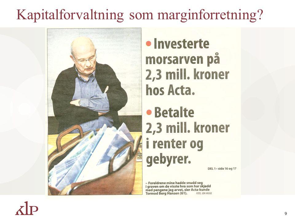 9 Kapitalforvaltning som marginforretning?