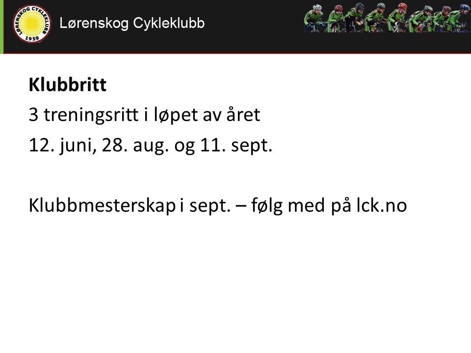 Klubbritt 3 treningsritt i løpet av året 12. juni, 28. aug. og 11. sept. Klubbmesterskap i sept. – følg med på lck.no